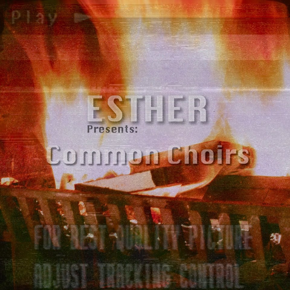 Esther - Common Choirs (2012)