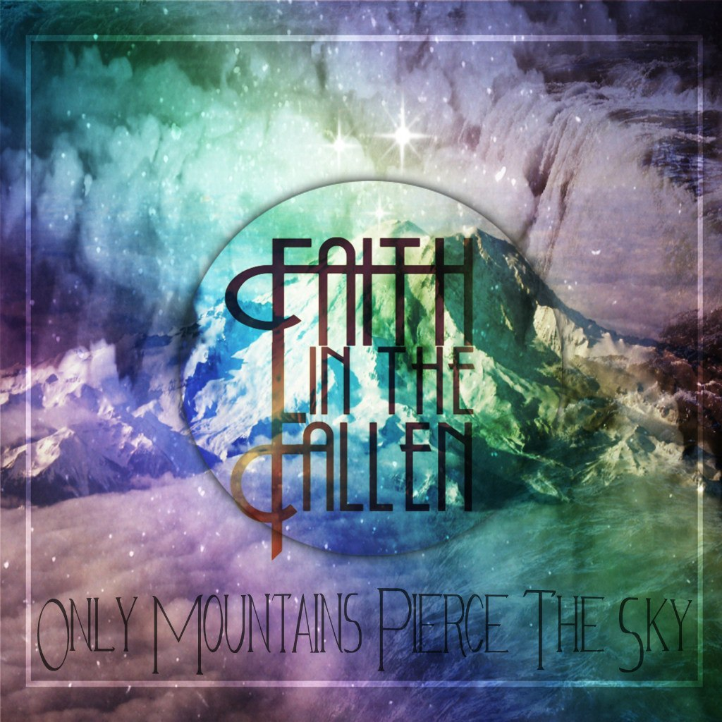 Faith In The Fallen - Only Mountains Pierce The Sky [EP] (2012)