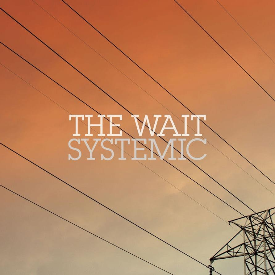 The Wait - Systemic (2012)