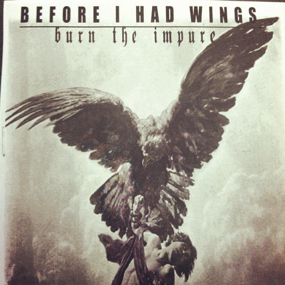 Before I Had Wings - Burn The Impure [EP] (2012)