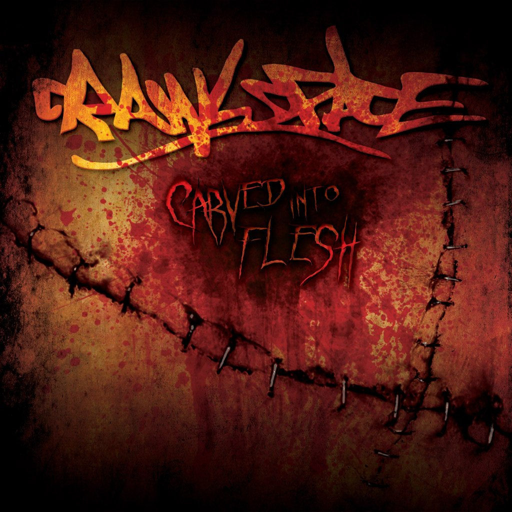 Crawlspace - Carved Into Flesh (2012)
