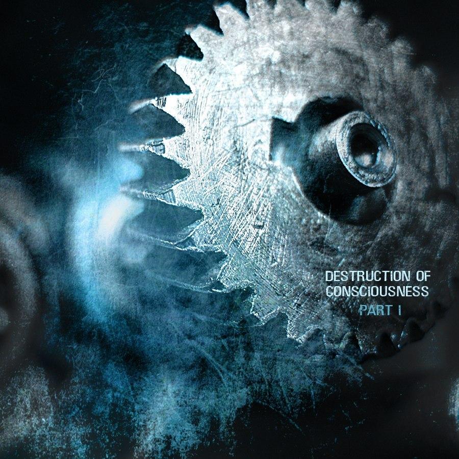 VA - Destruction Of Consciousness Part I (2012)