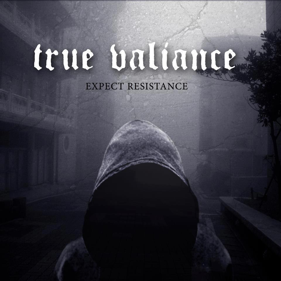 True Valiance - Expect Resistance (2012)