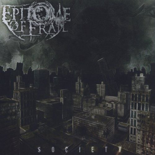 Epitome Of Frail – Society (2012)
