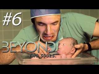 DR. PEWDS DELIVERS... A BABY! - Beyond: Two Souls - Gameplay, Walkthrough - Part 6