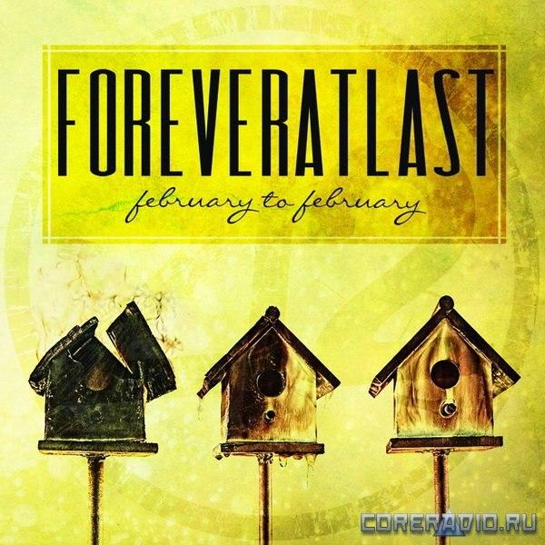ForeverAtLast - February to February (2012)