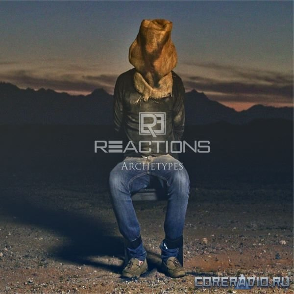 Reactions - Archetypes [EP] (2012)