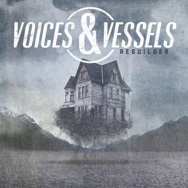 Voices & Vessels - Rebuilder (2012)