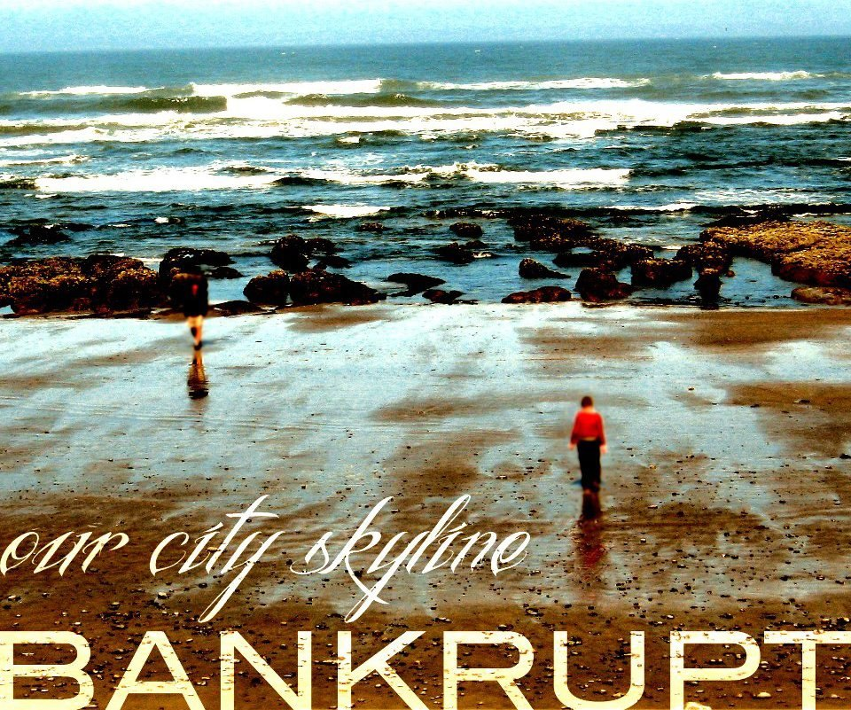 Our City Skyline - Bankrupt (2012)