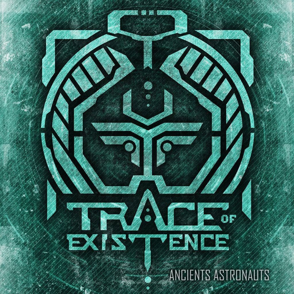 Trace Of Existence – Ancient Astronauts [EP] (2012)