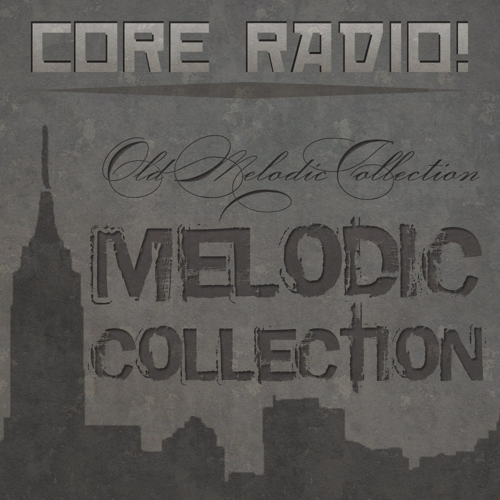 Core Radio! - Old Melodic Collection