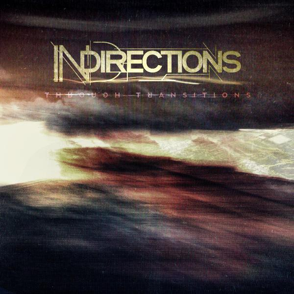 InDirections - Through Transitions [EP] (2012)