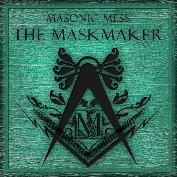 Masonic Mess - The Maskmaker!  [EP] (2012)