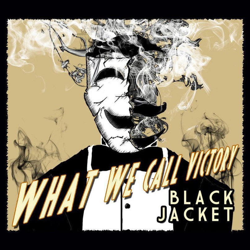 What We Call Victory - Black Jacket (2011)