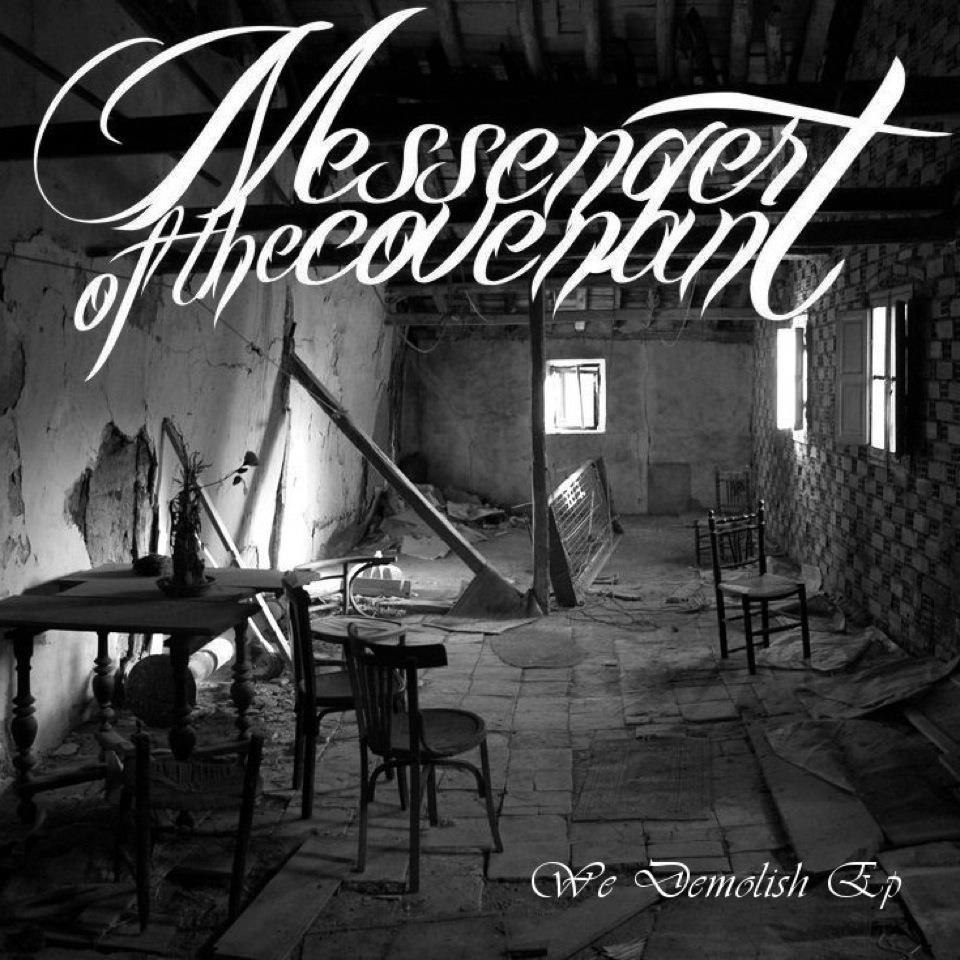 Messenger of the Covenant - We Demolish [EP] (2012)