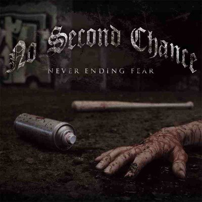 No Second Chance - Never Ending Fear (2011)