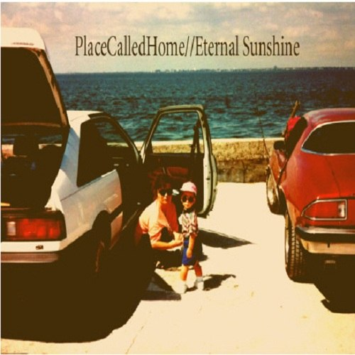 Place Called Home - Eternal Sunshine [EP] (2012)