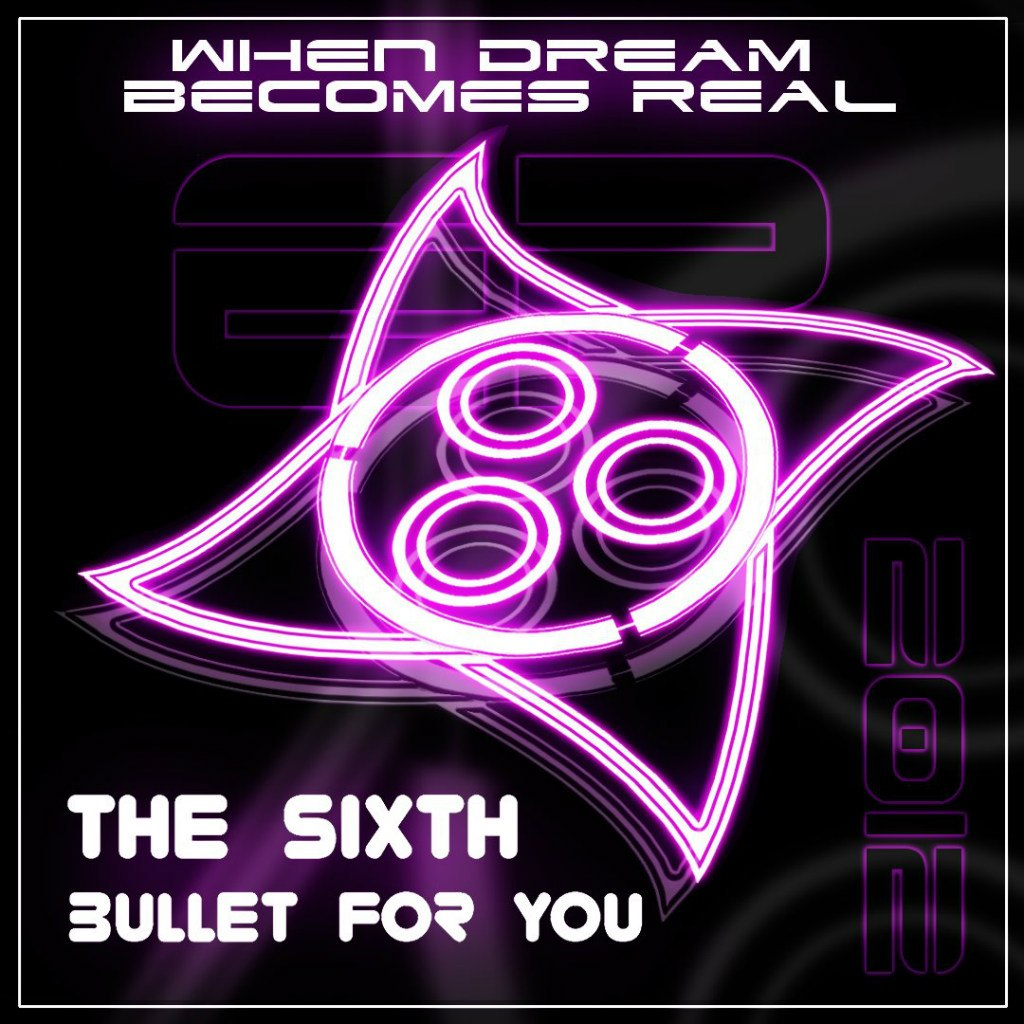 The Sixth Bullet For You - When Dream Becomes Real [EP] (2012)
