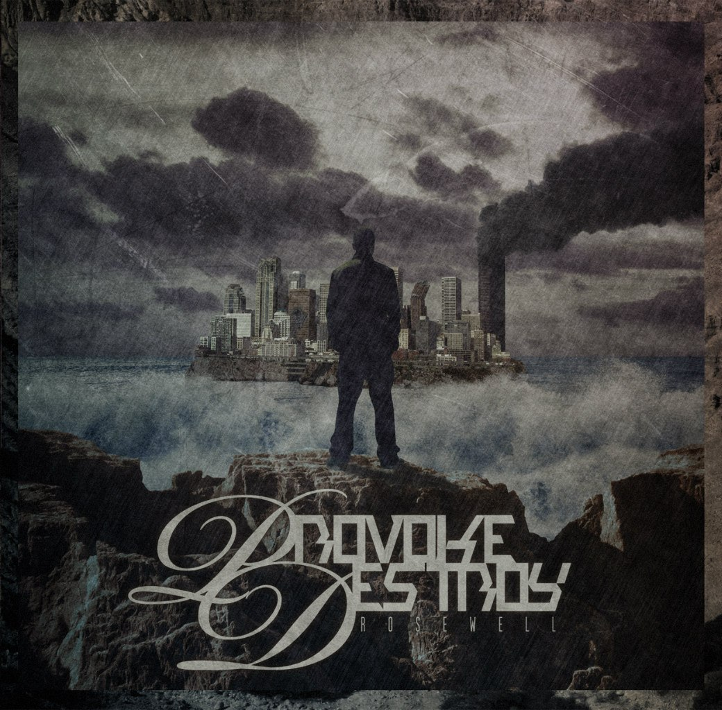 Provoke, Destroy - Rosewell [EP] (2012)