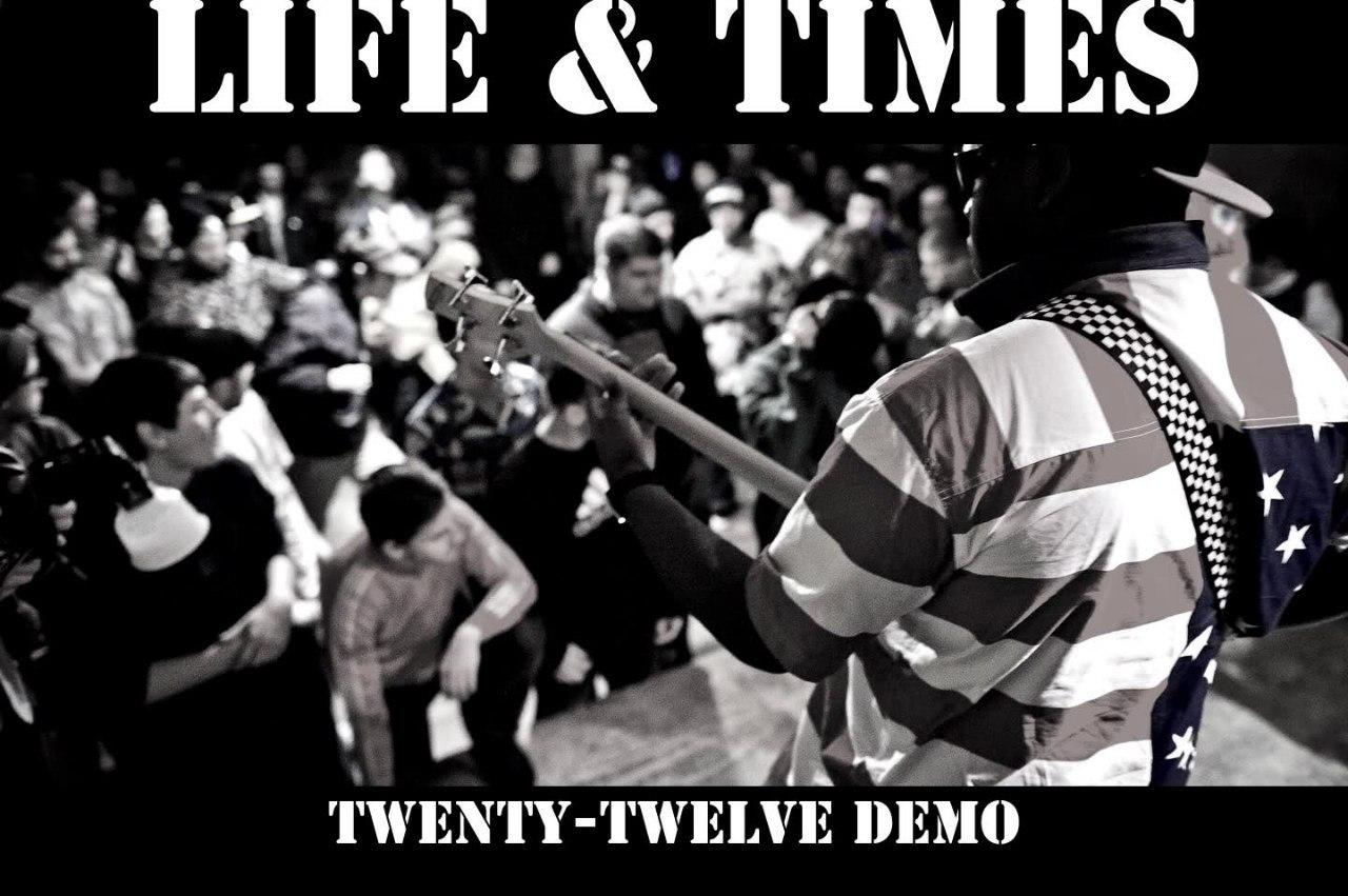 Life & Times - Twenty-Twelve (Demo) (2012)