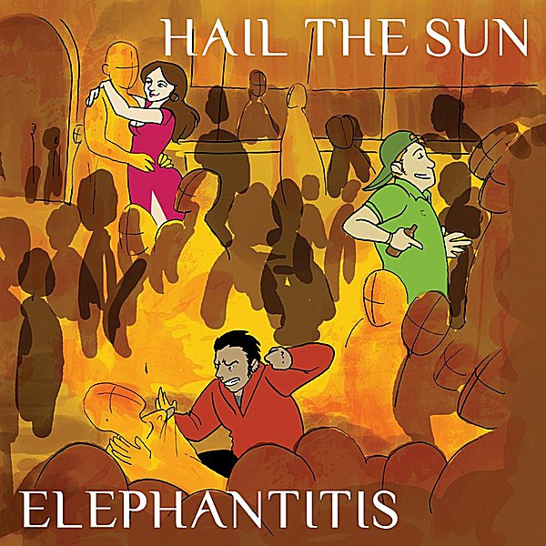Hail The Sun - Elephantitis [EP] (2012)