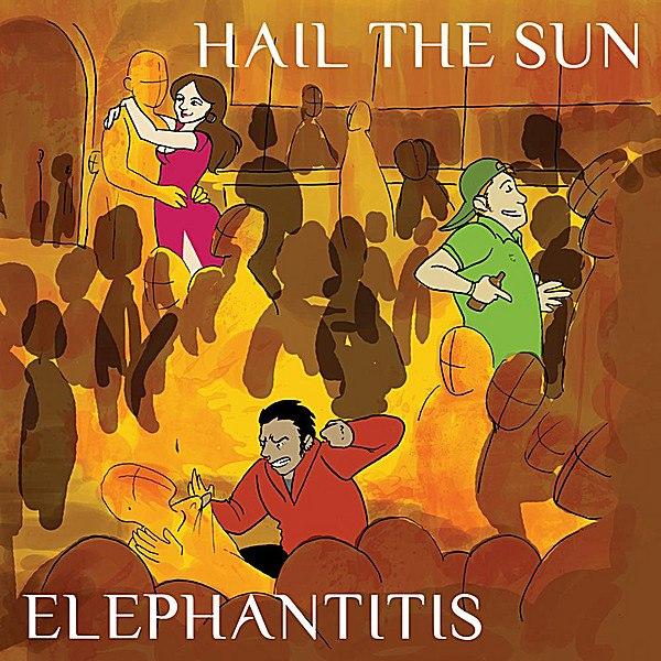 Hail The Sun - Elephantitis [EP] (2012)
