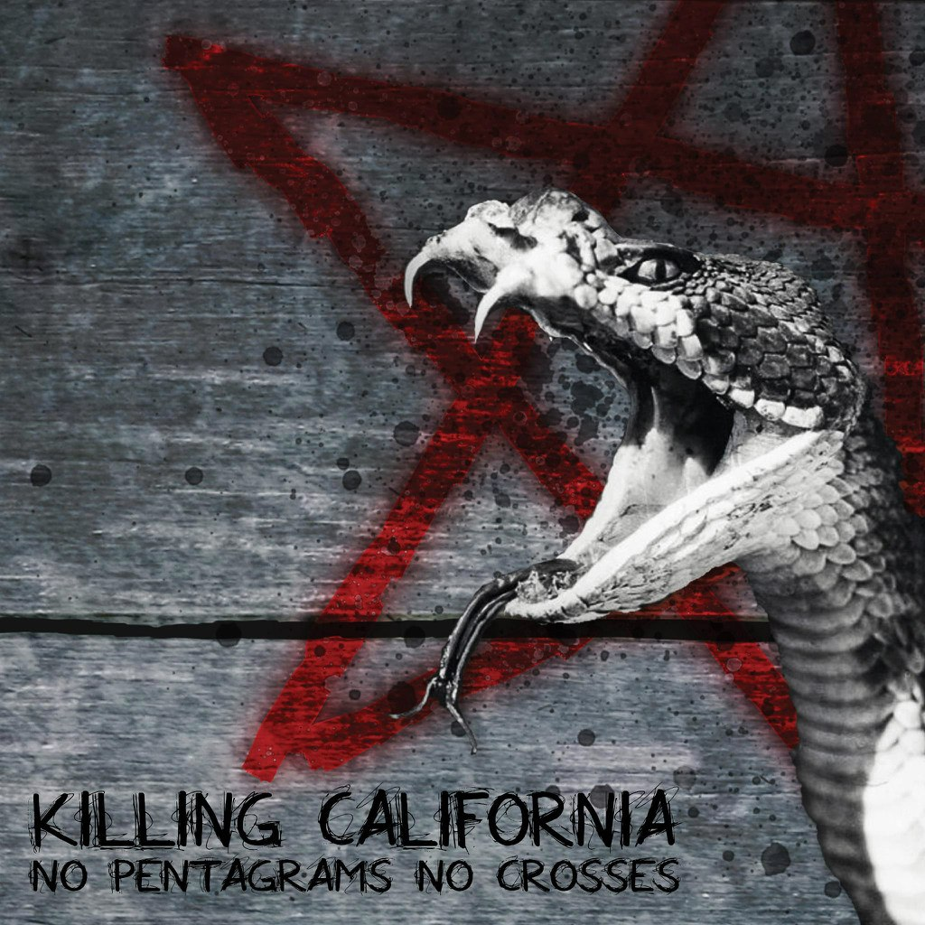 Killing California - No Pentagrams No Crosses (2012)
