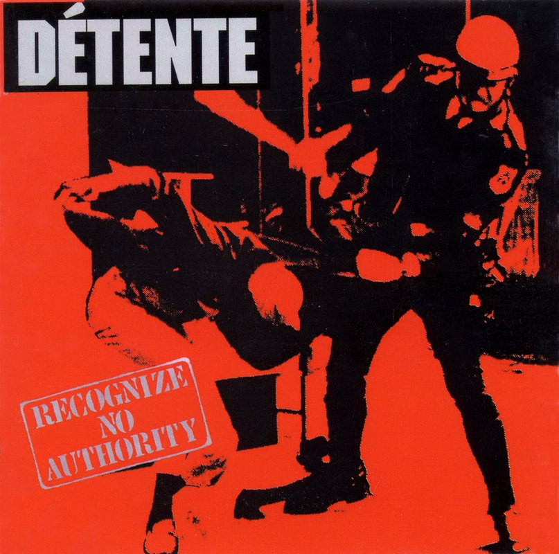 Détente - Recognize No Authority (1986)