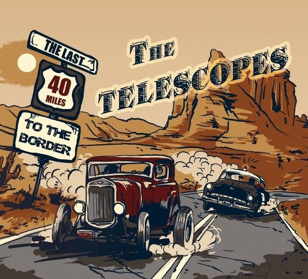 """The Last Forty Miles To The Border"" - The Telescopes"