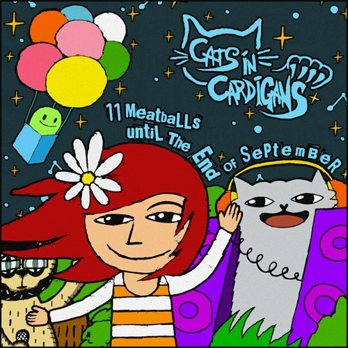 Cats in Cardigans - 11 meatballs until the end of September [EP] (2012)