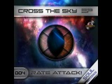 Rate Attack! - Cross The Sky (Original Mix)