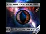 Rate Attack! - Cross The Sky (Original Mix)