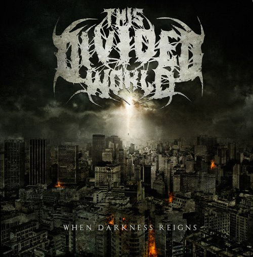 This Divided World - When darkness reigns (2012)