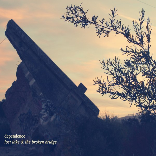 Dependence - Lost Lake & The Broken Bridge [EP] (2012)