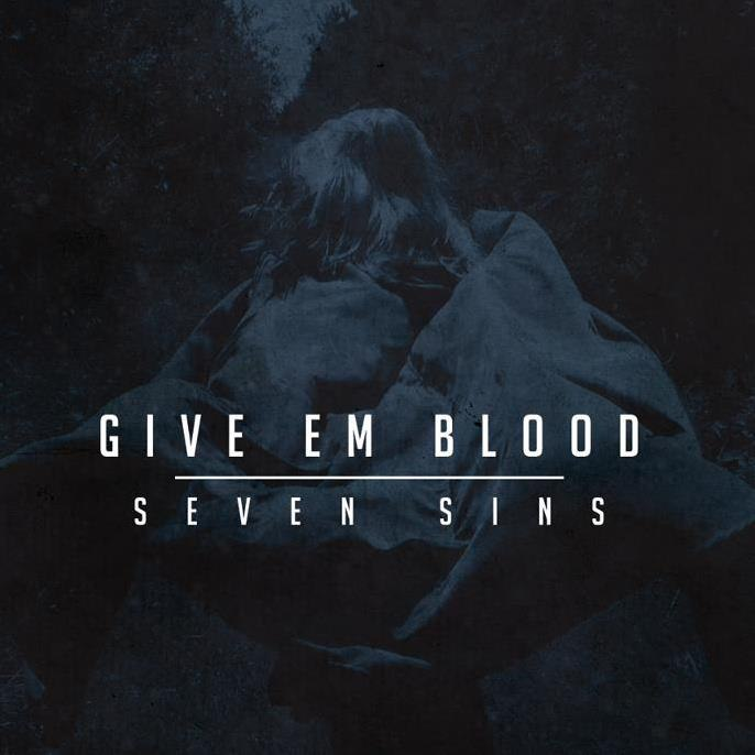 Give Em Blood - Seven Sins (2012)