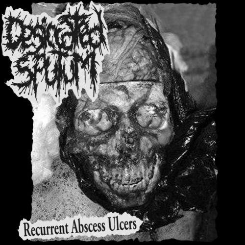 Desiccated Sputum - Recurrent Abscess Ulcers (2013)