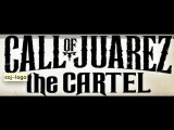 Call of Juarez: The Cartel Trailer [HD]
