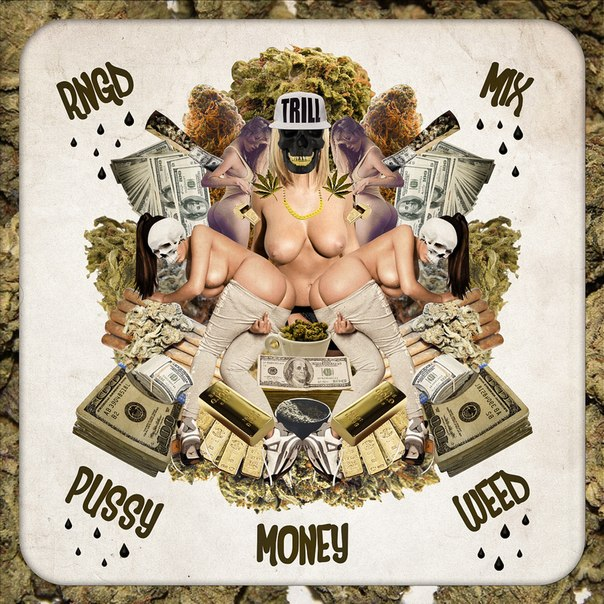 Pussy money weed screwed thanks