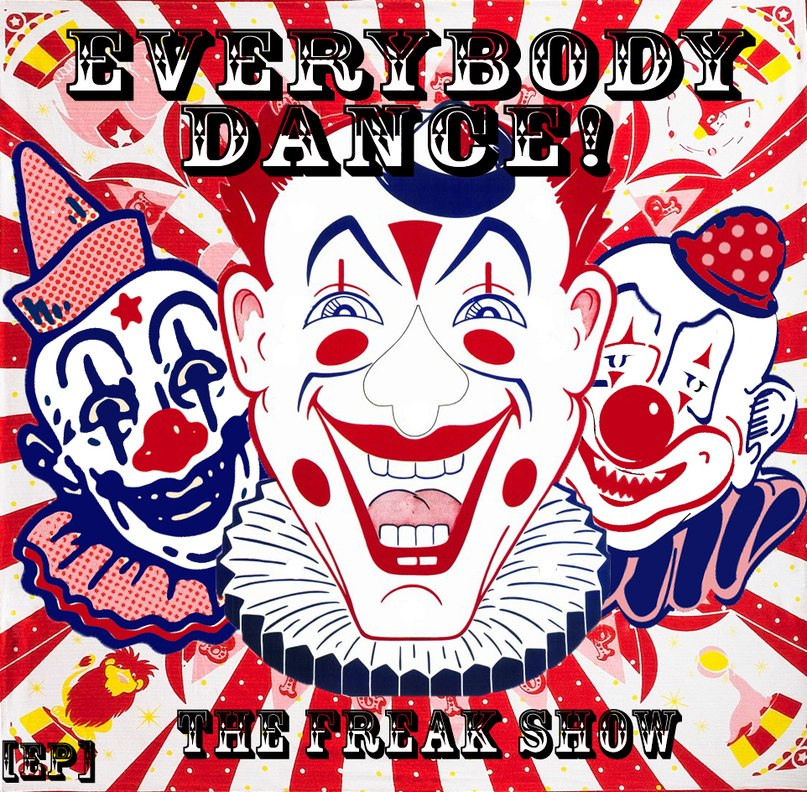 "Everybody Dance! - ""The Freak show!"" (2012)"