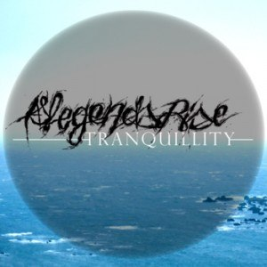 As Legends Rise - Tranquillity [EP] (2012)