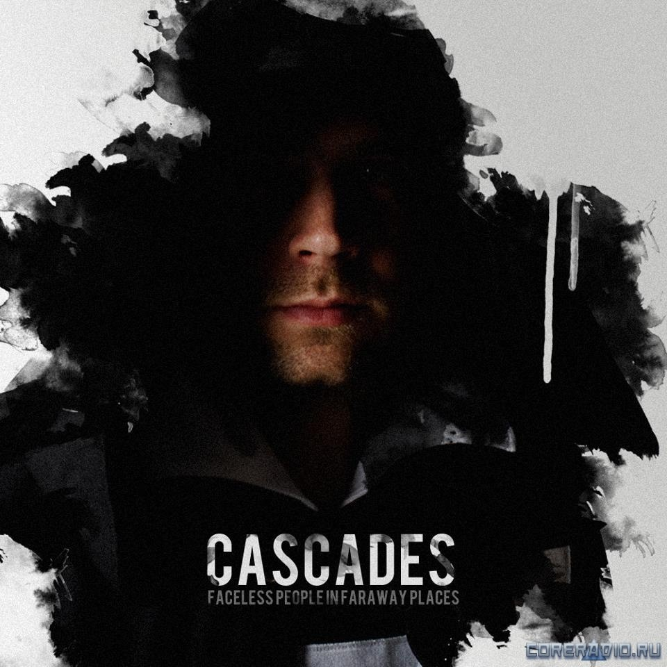 Cascades - Faceless People In Faraway Places [EP] (2012)
