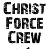 Christ Force Crew
