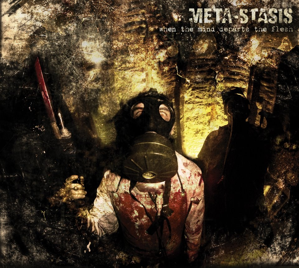 Meta-Stasis - When The Mind Departs The Flesh (2012)