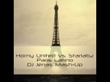 Horny United vs. Starlabz - Paris Latino (DJ Jerias Mash-Up)