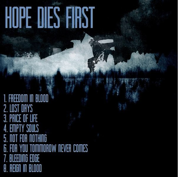 The Time Will Never Tell - Hope Dies First (2012)