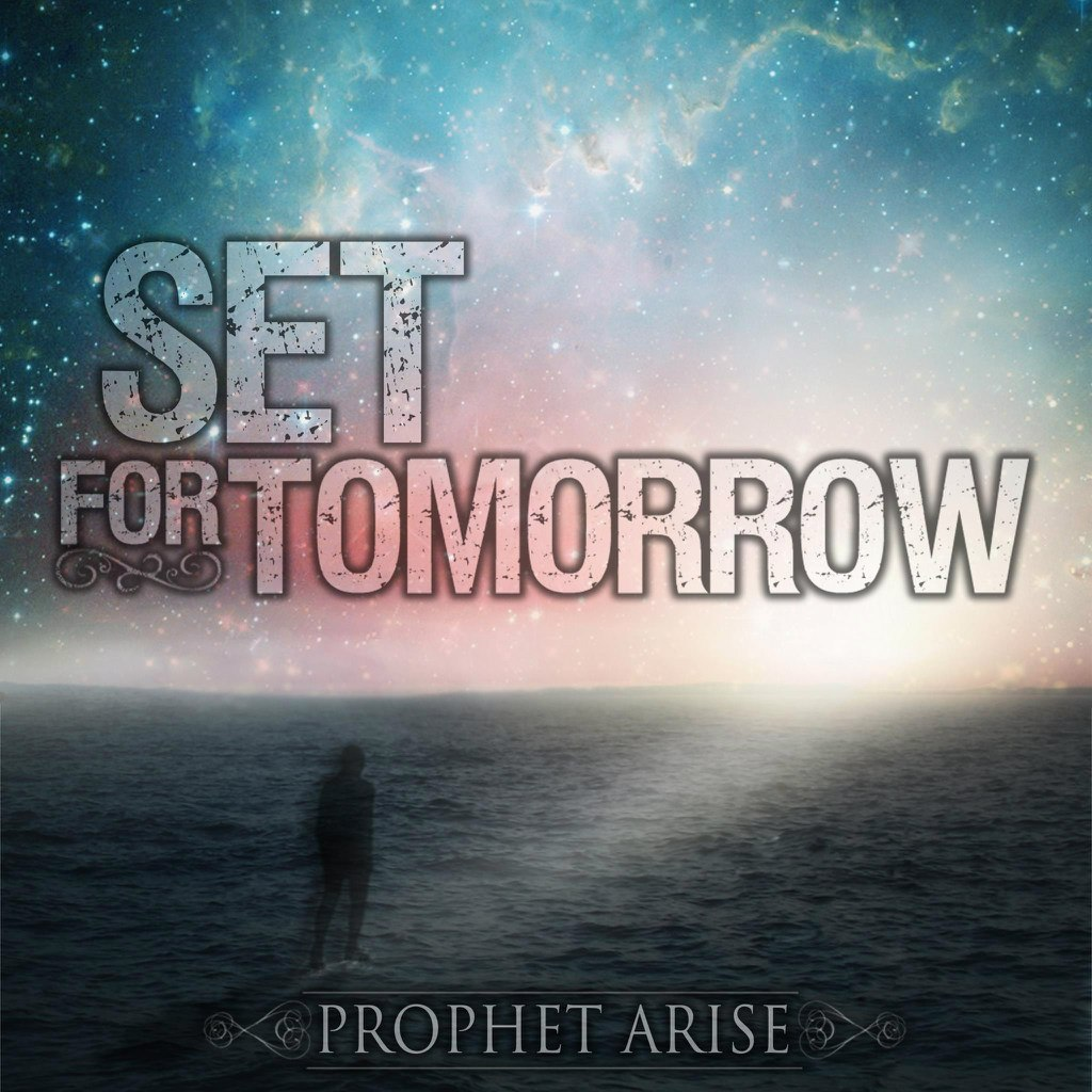Set For Tomorrow - Prophet Arise [EP] (2012)