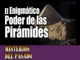 EGIPTO - El Enigmático Poder de las Pirámides - Misterios del Pasado