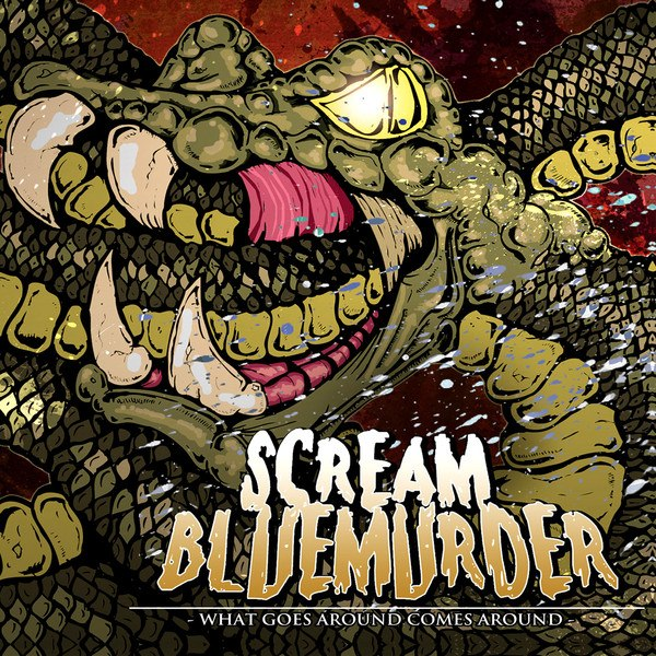 Scream Blue Murder - What goes around comes around [EP] (2013)