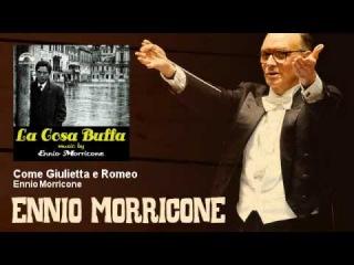 Ennio Morricone - Come Giulietta e Romeo - EnnioMorricone