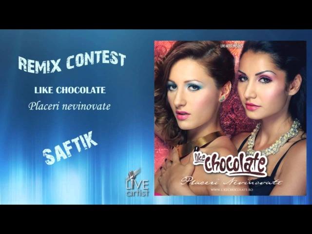 Like Chocolate - Placeri nevinovate (Remix Contest) by Saftik